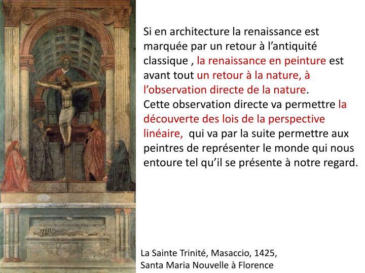 Si en architecture la renaissance est marquée par un retour à l'antiquité classique ,