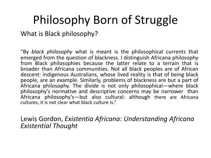 Philosophy Born of Struggle