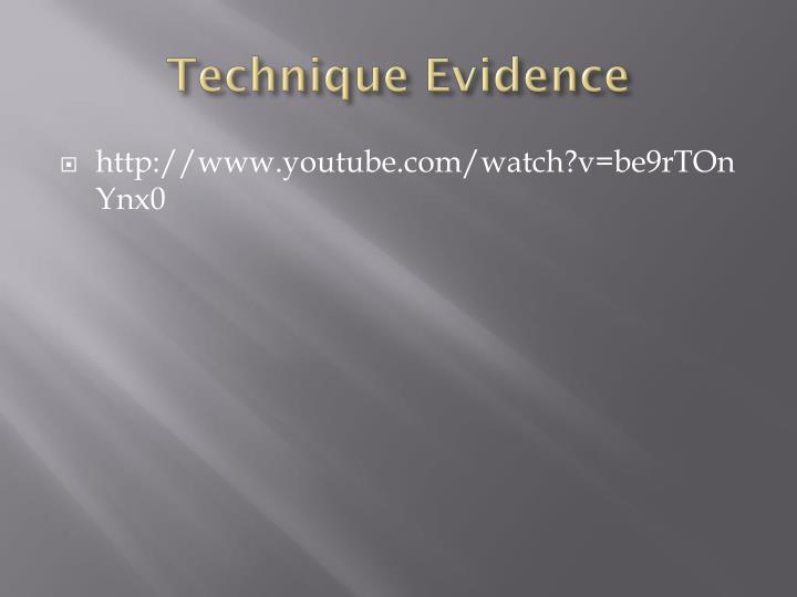 Technique Evidence