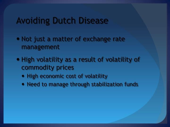 Avoiding Dutch Disease