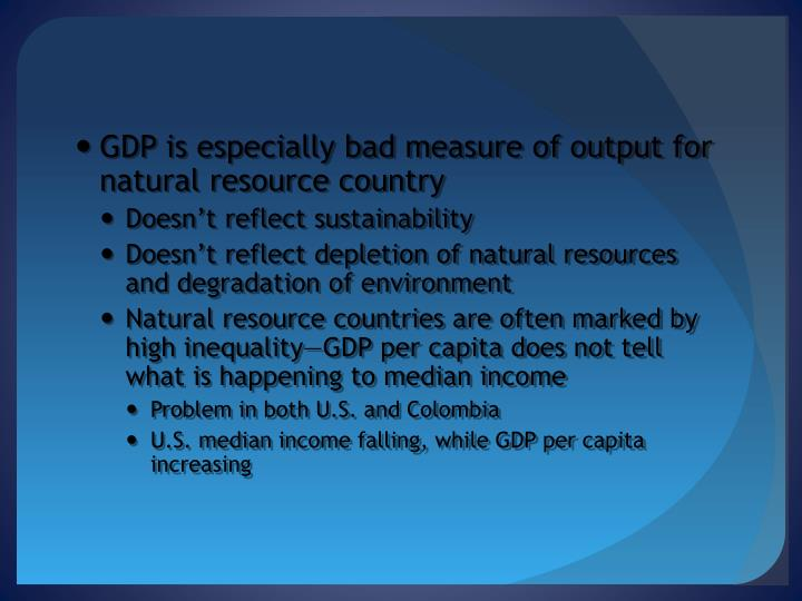 GDP is especially bad measure of output for natural resource country