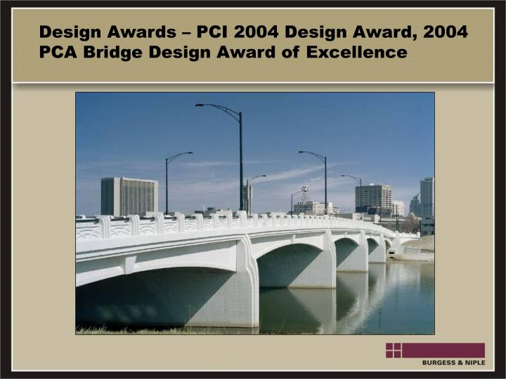 Design Awards – PCI 2004 Design Award, 2004 PCA Bridge Design Award of Excellence