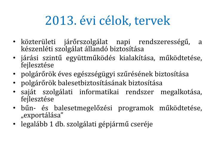 2013. évi célok, tervek