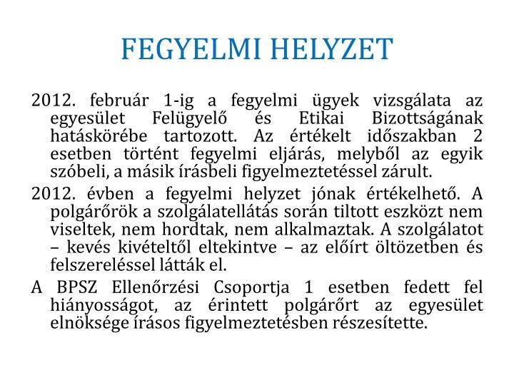 FEGYELMI HELYZET