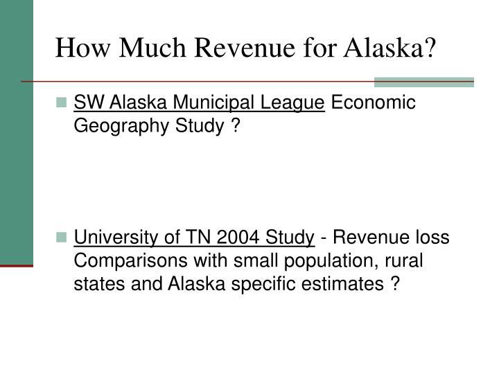 How Much Revenue for Alaska?