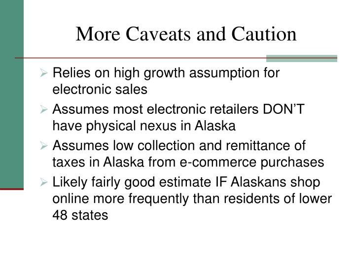 More Caveats and Caution