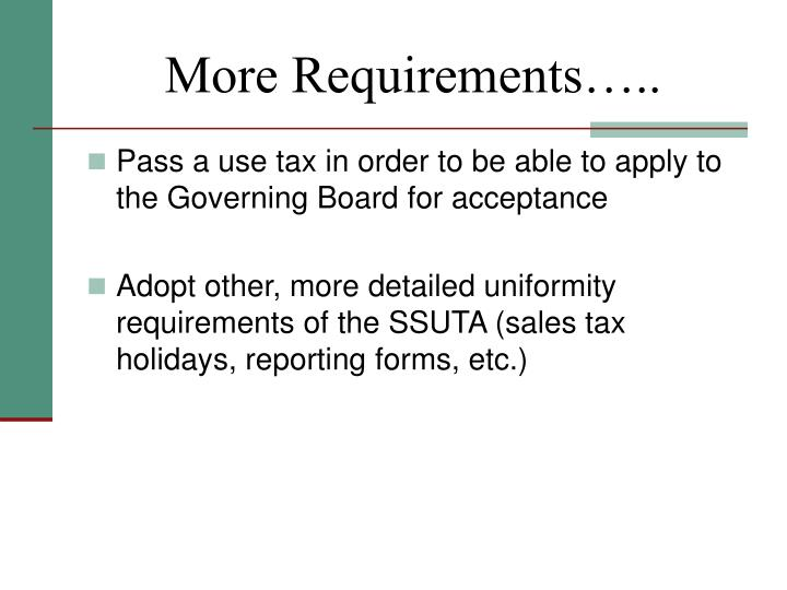 More Requirements…..