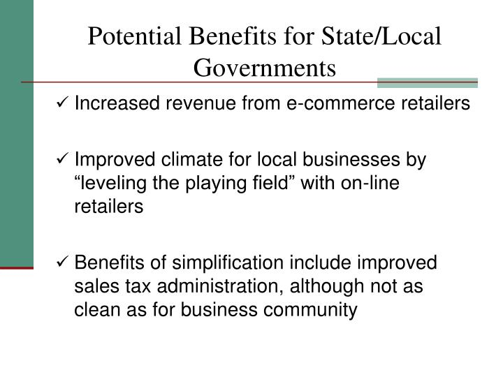 Potential Benefits for State/Local Governments