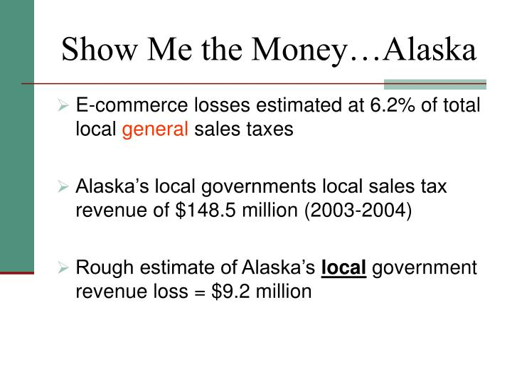 Show Me the Money…Alaska