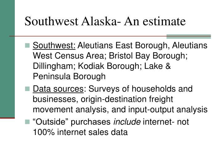Southwest Alaska- An estimate