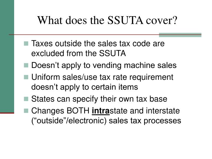 What does the SSUTA cover?