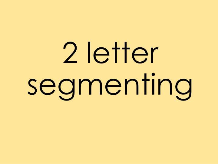2 letter segmenting