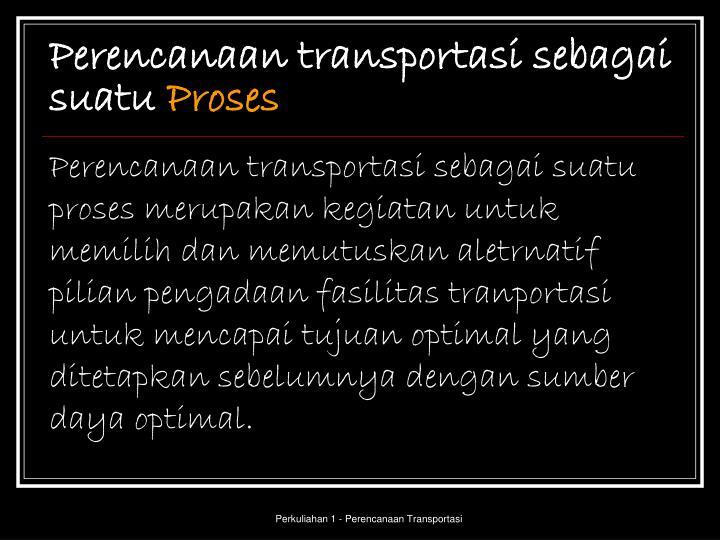Perencanaan transportasi sebagai suatu