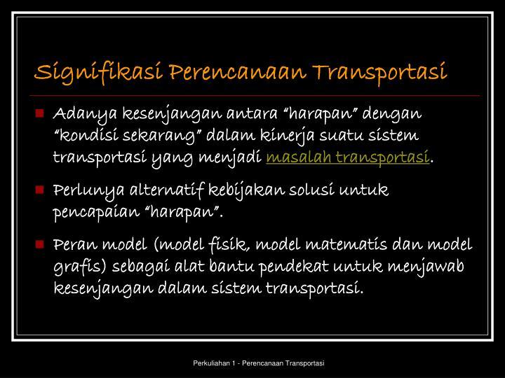 Signifikasi Perencanaan Transportasi