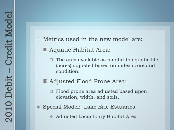 Metrics used in the new model are: