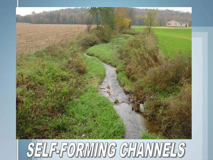 SELF-FORMING CHANNELS