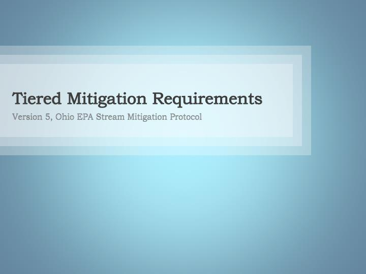 Tiered Mitigation Requirements