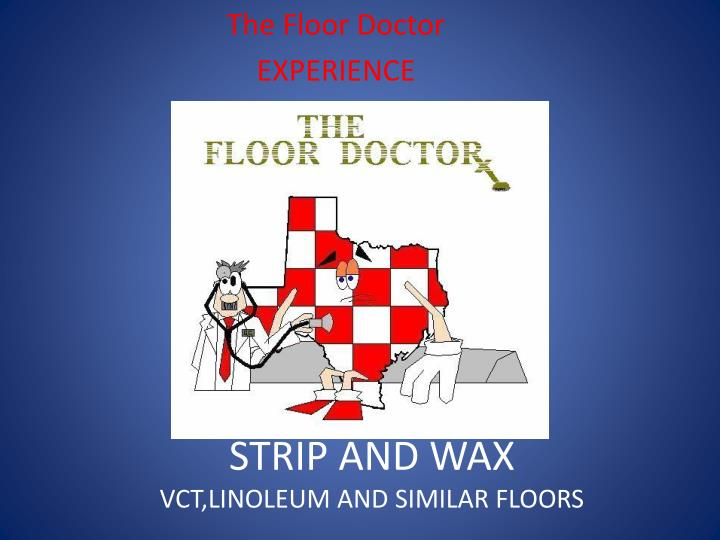 Strip and wax vct linoleum and similar floors