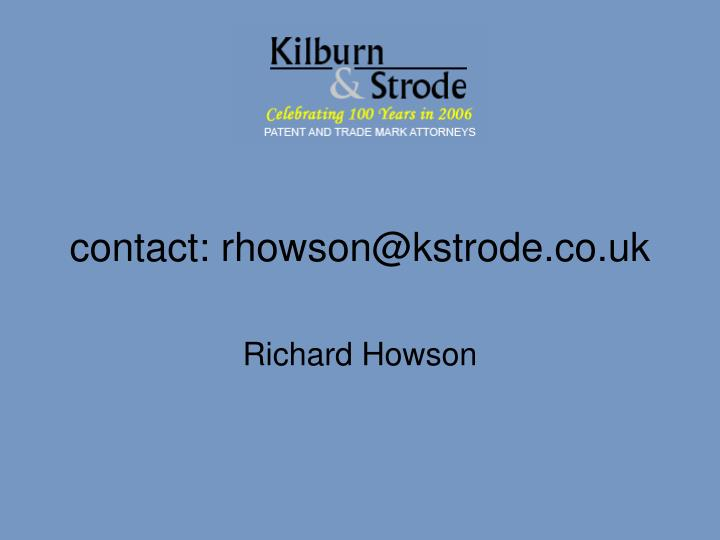 contact: rhowson@kstrode.co.uk