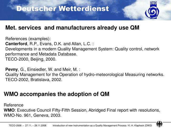 Met. services  and manufacturers already use QM