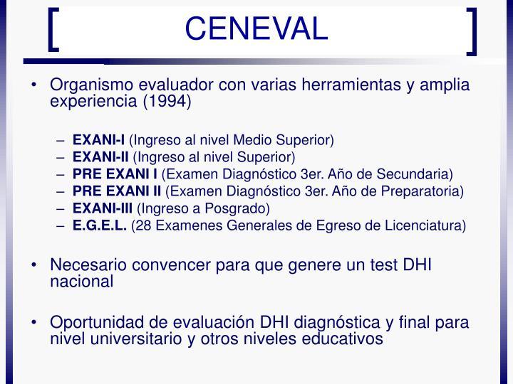 Organismo evaluador con varias herramientas y amplia experiencia (1994)