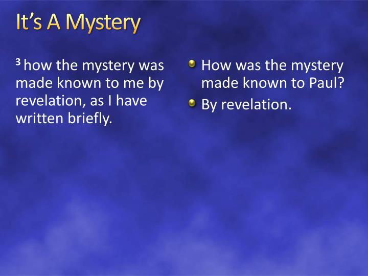 It's A Mystery