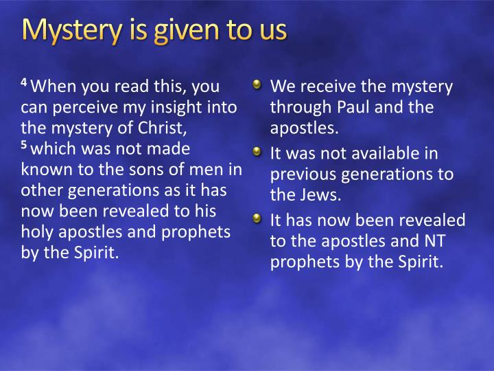 Mystery is given to us
