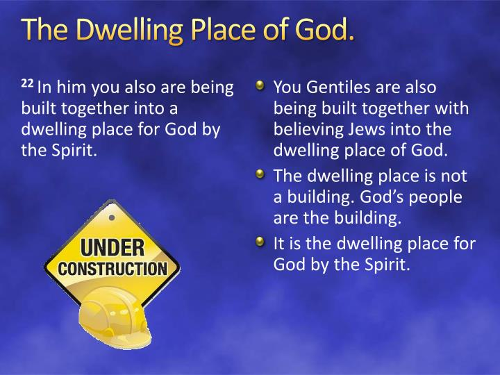 The Dwelling Place of God.