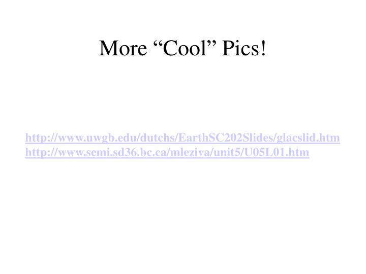 """More """"Cool"""" Pics!"""