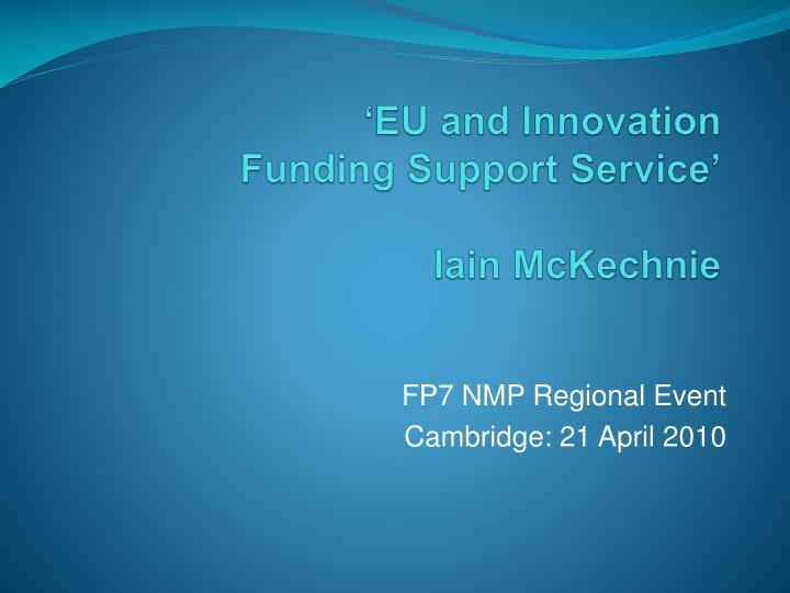 Eu and innovation funding support service iain mckechnie