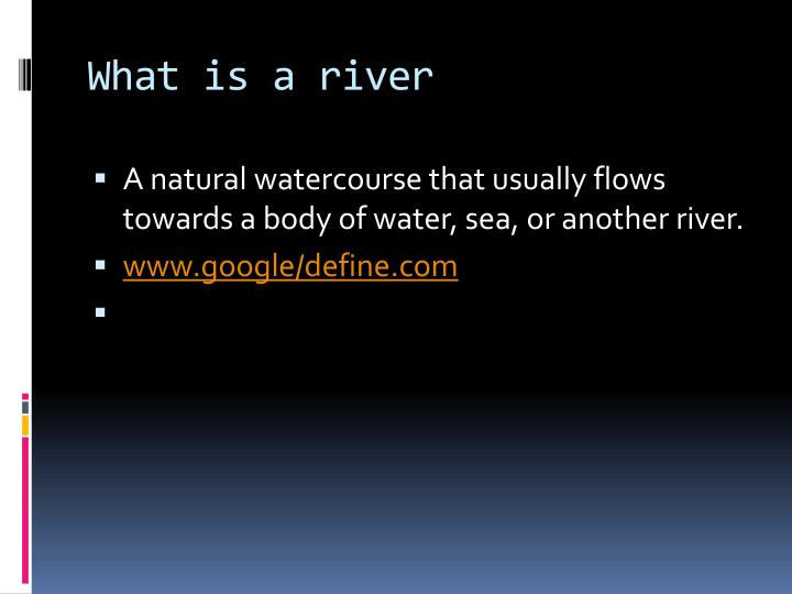 What is a river