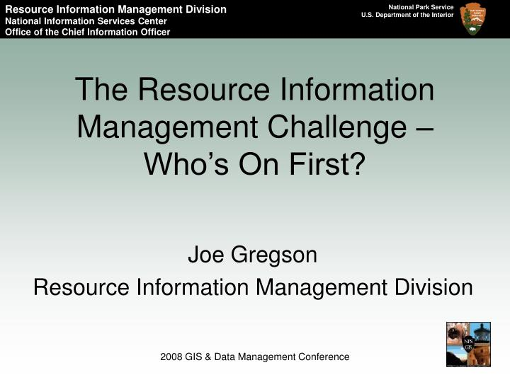 The resource information management challenge who s on first