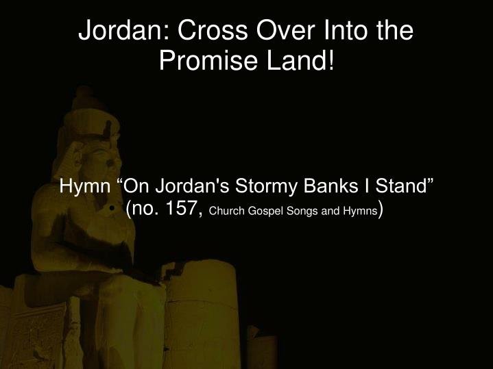 "Hymn ""On Jordan's Stormy Banks I Stand"""