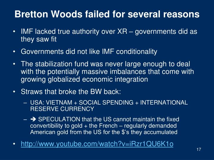 Bretton Woods failed for several reasons