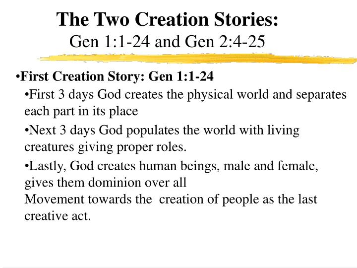 The two creation stories gen 1 1 24 and gen 2 4 25