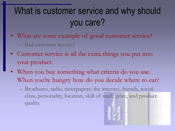 What is customer service and why should you care?
