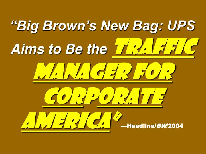 """Big Brown's New Bag: UPS"