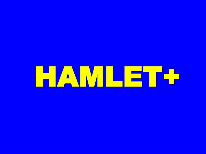HAMLET+