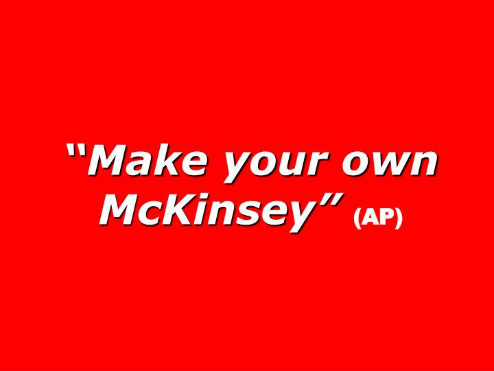 """Make your own"