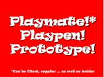 playmate playpen prototype can be client supplier as well as insider