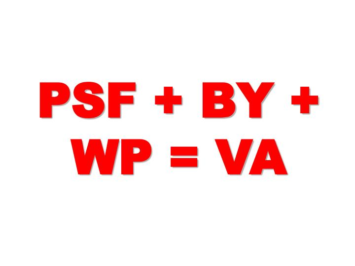 PSF + BY + WP = VA