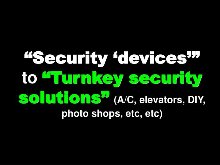 """""""Security 'devices'"""""""
