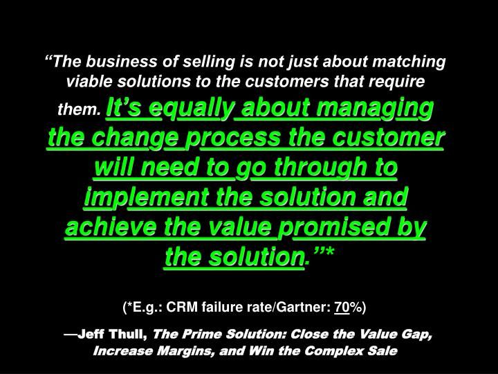 """The business of selling is not just about matching viable solutions to the customers that require them."