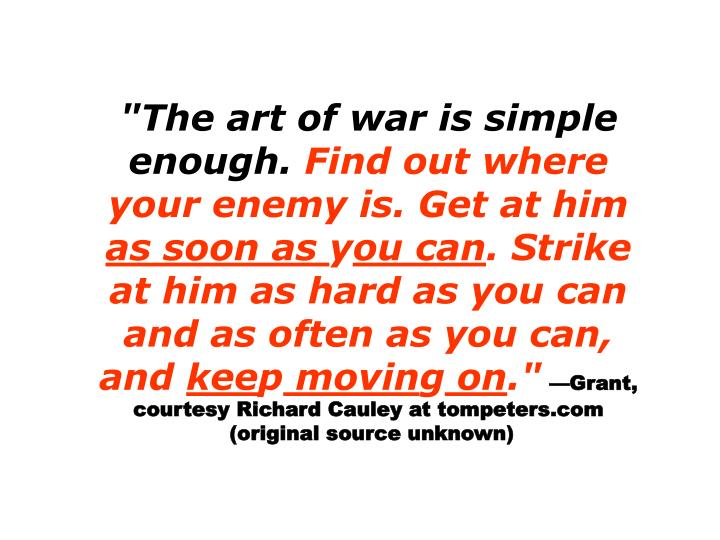 """""""The art of war is simple enough."""