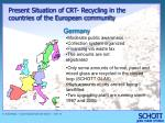present situation of crt recycling in the countries of the european community1