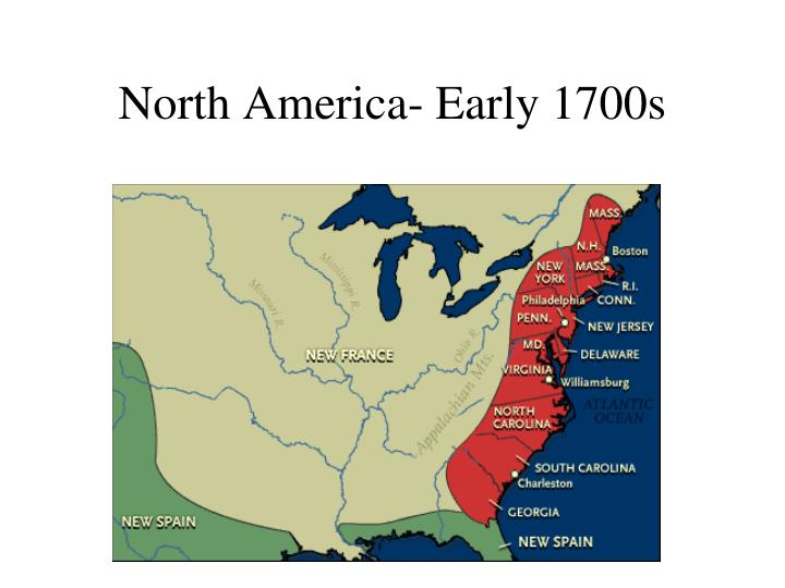 North America- Early 1700s