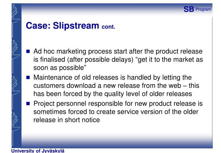 Case: Slipstream
