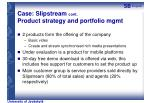case slipstream cont product strategy and portfolio mgmt
