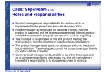 case slipstream cont roles and responsibilities