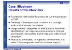 case slipstream results of the interviews